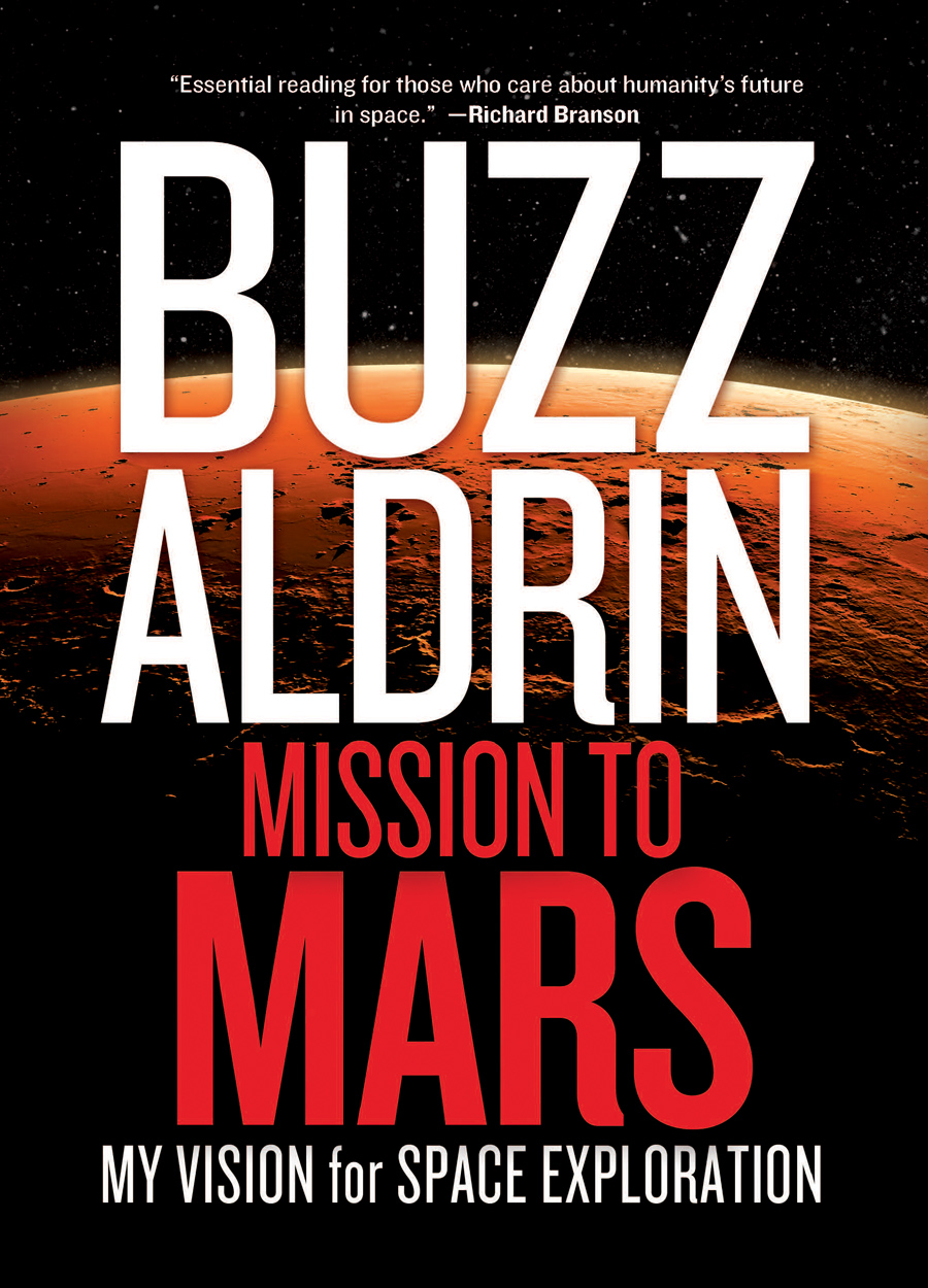 Buzz Aldrin - Mission to Mars My Vision For Space Exploration